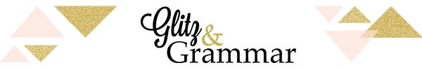 Glitz & Grammar