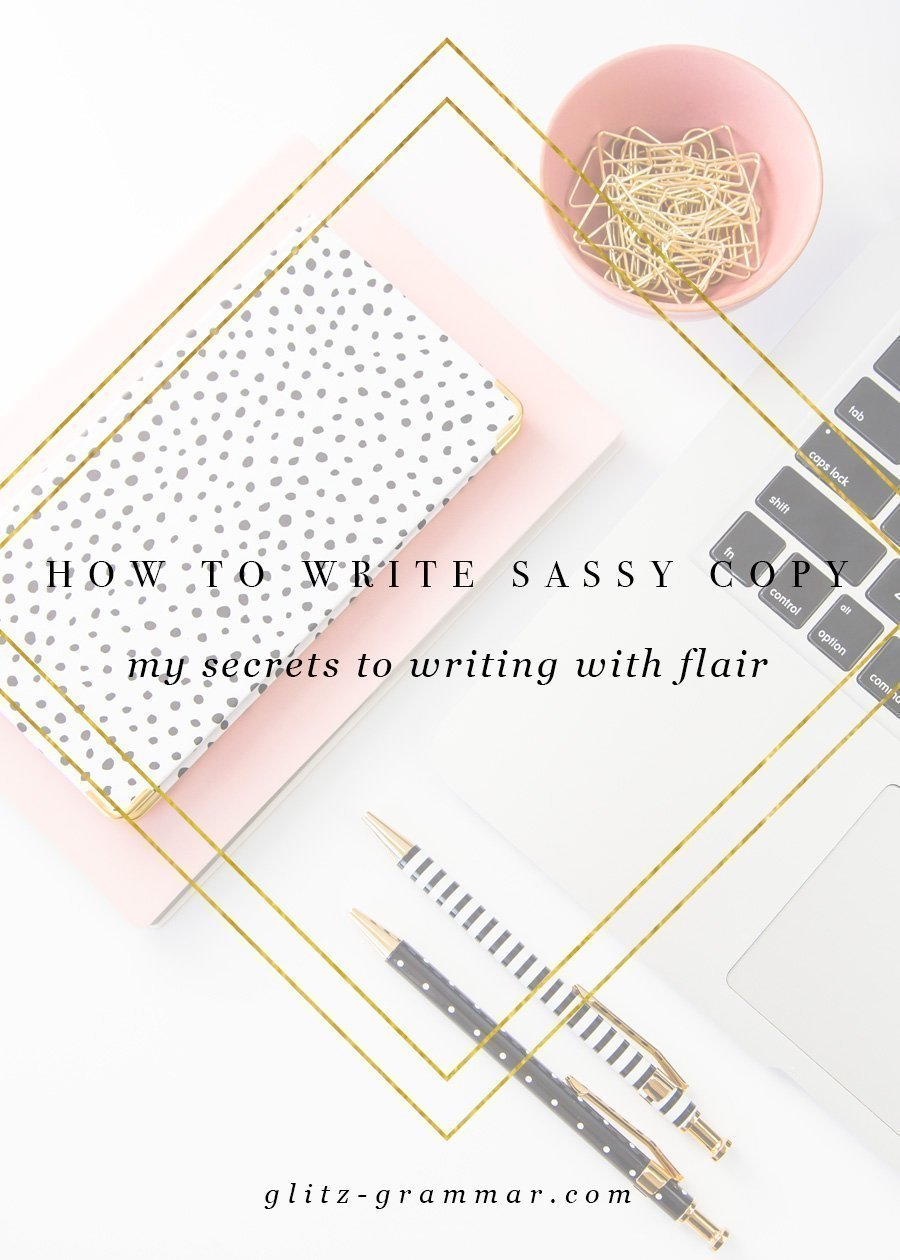 how to write sassy copy, my secrets for writing copy with flair your readers will love