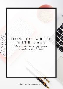 How to write sassy copy: the secrets to writing clear, clever copy your audience will love
