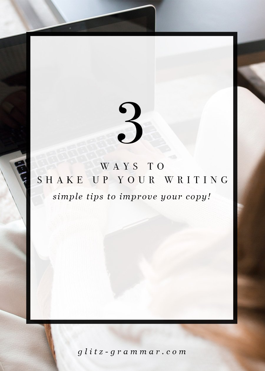 3 ways to shake up your writing. Simple writing tips to improve your copy instantly! Click to read the full post