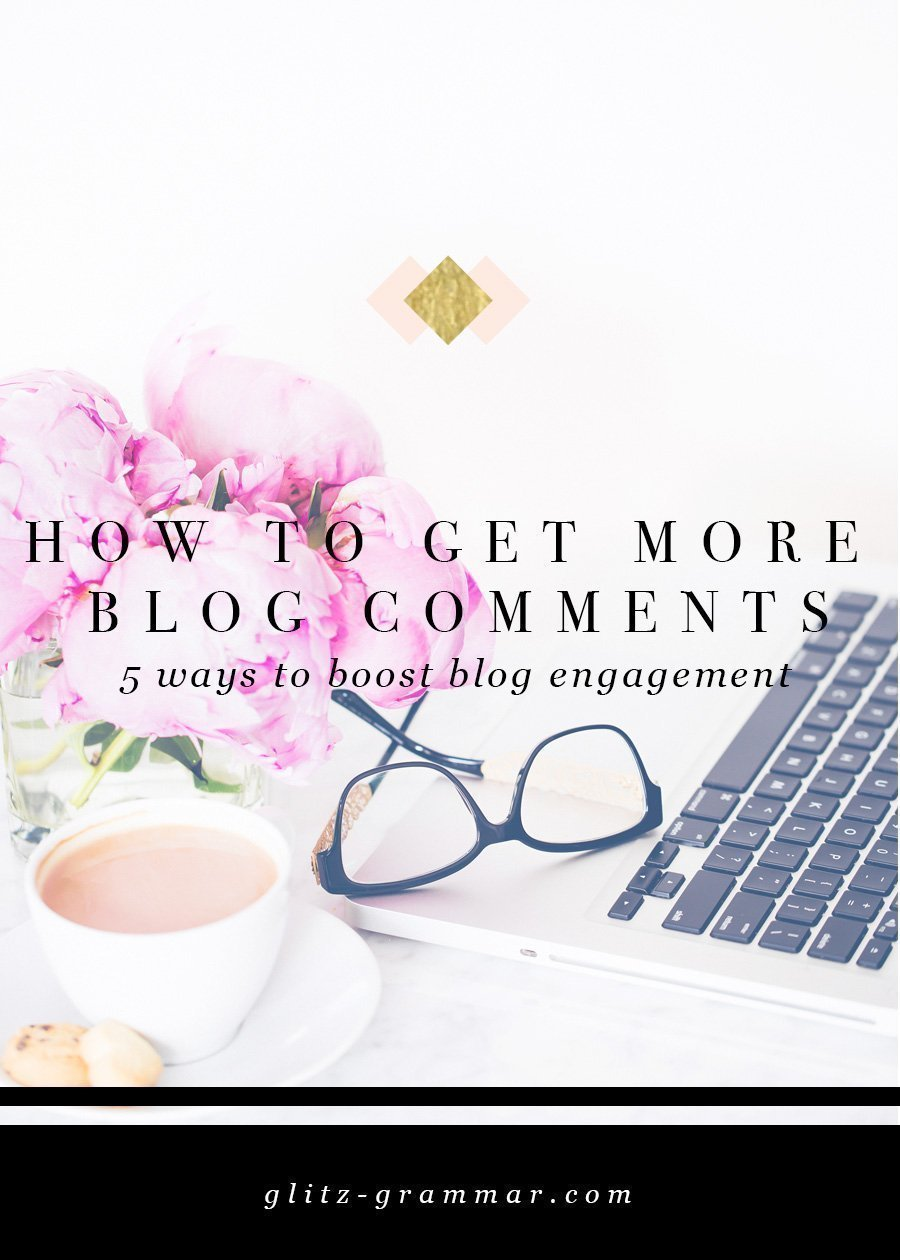 How to get more blog comments. 5 easy ways to boost engagement on your blog! Click to read these easy blogging tips.