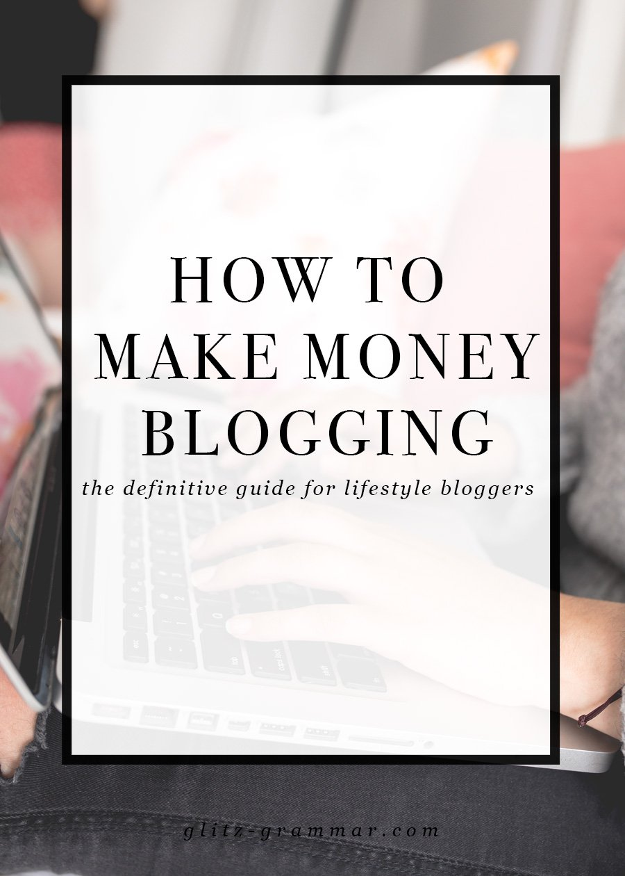 how to make money blogging as a fashion blogger, beauty blogger, lifestyle blogger and business owner