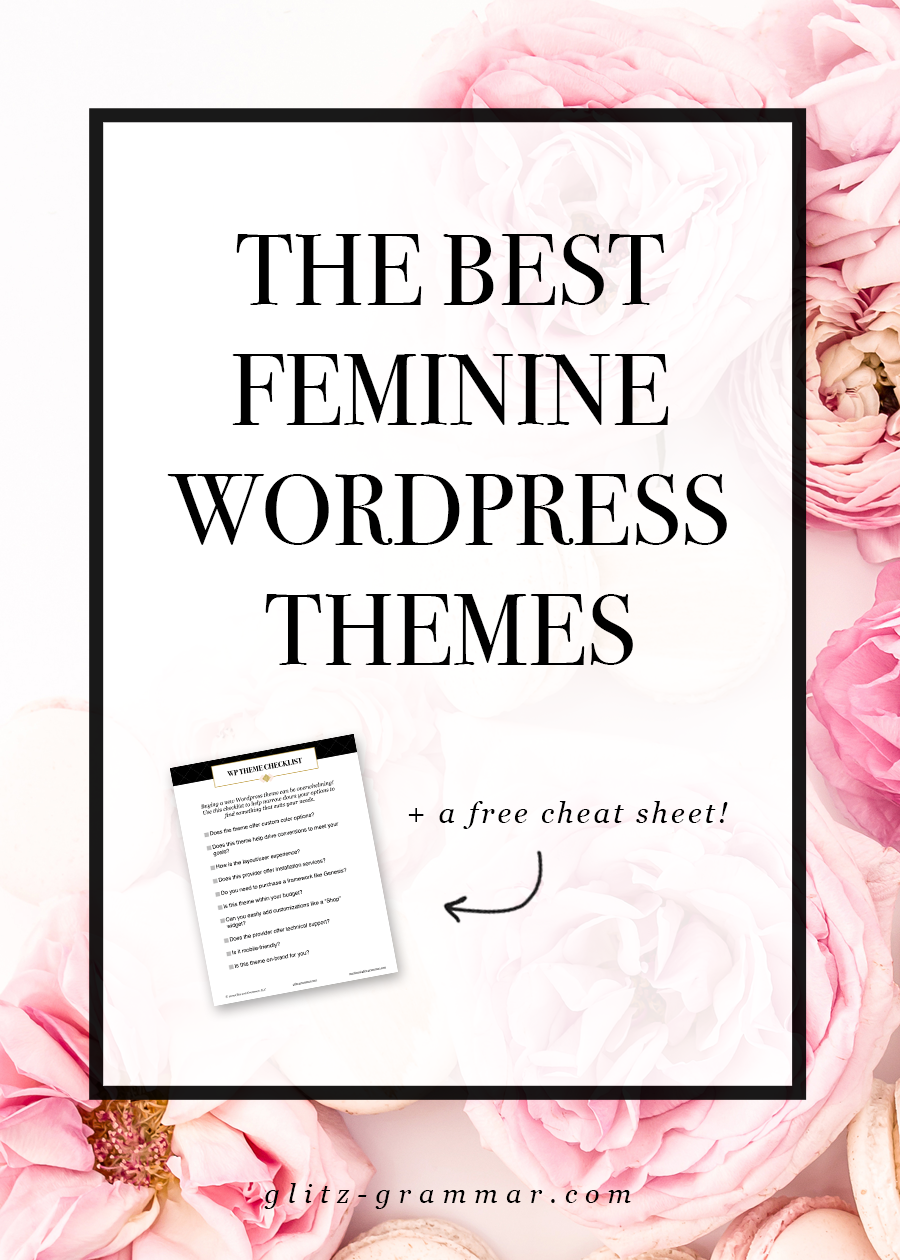 the best feminine wordpress themes + a cheat sheet guide to help you with your decision making