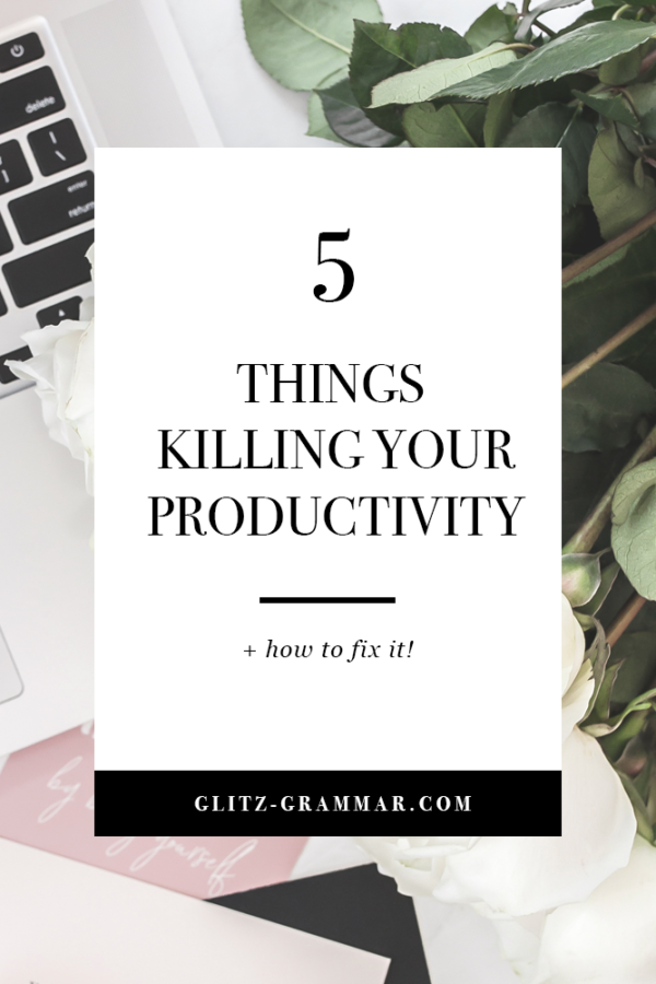 5 things killing your productivity as a creative entrepreneur and a blogger. Plus grab the free cheat on money making tasks