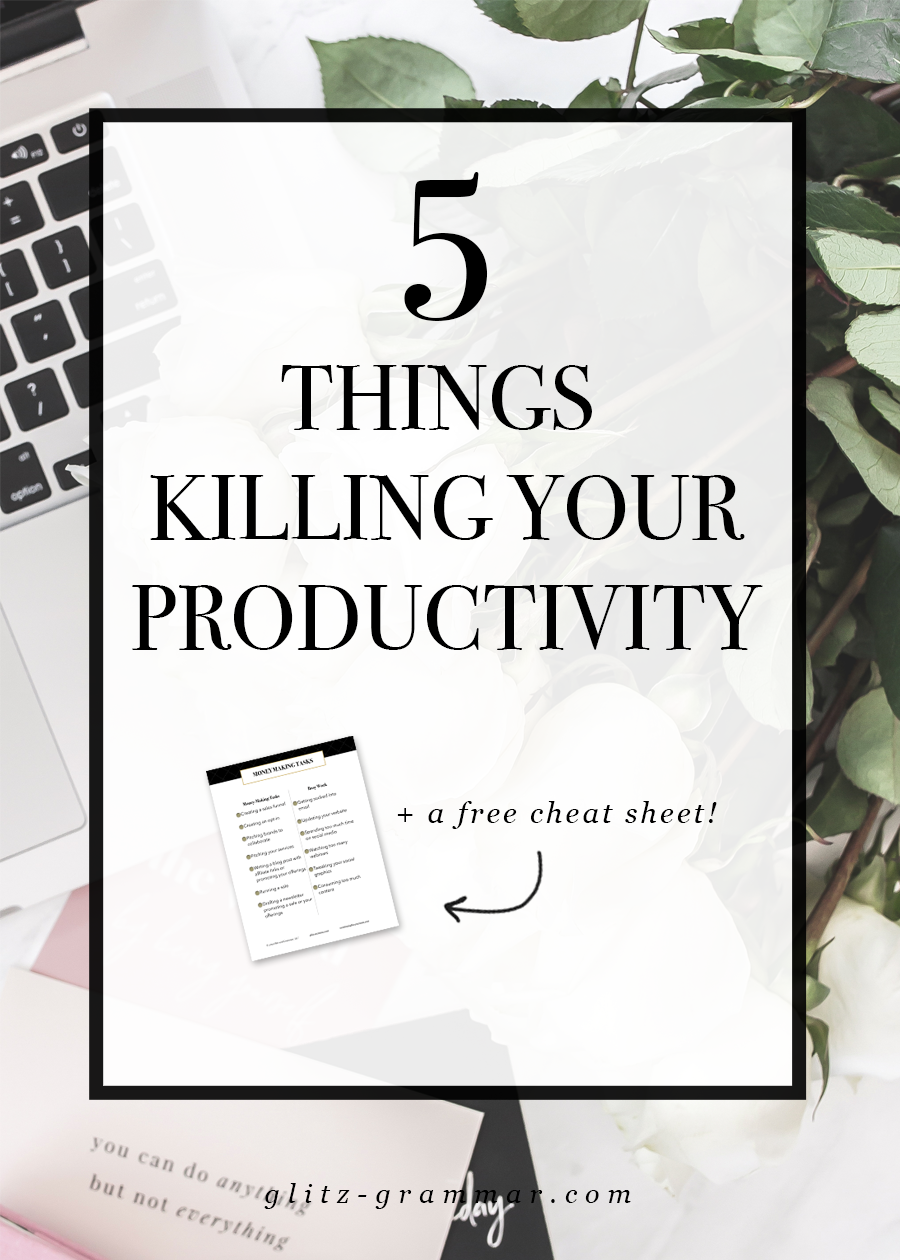 5 things killing your productivity + a free money making tasks cheat sheet! These tips will help you grow your blog and increase productivity as a creative entrepreneur.