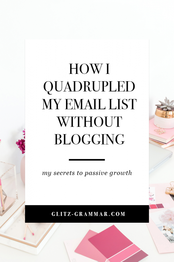 how i quadrupled my email list without blogging: my secrets to passive email list growth. Click to see the two strategies I used to grow my blog without blogging!